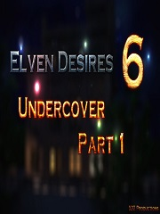 Elven Desires – Undercover Part 1 – X3Z