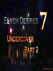 Elven Desires – Undercover Part 2 – X3Z