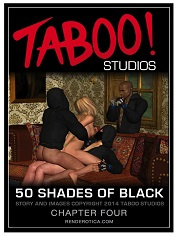 50 Shades of Black 4 – Taboo Studios