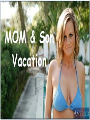 Mom and Son's Vacation – Naughty America